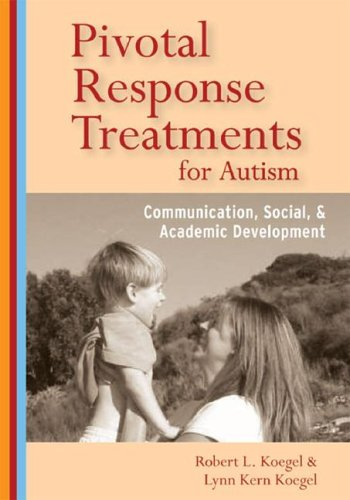 Pivotal Response Treatment for Autism Communication, Social, and Academic Development  2006 edition cover