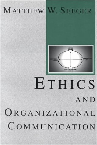 Ethics and Organizational Communication  N/A 9781572731196 Front Cover
