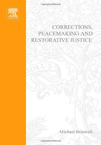Corrections, Peacemaking and Restorative Justice Transforming Individuals and Institutions 6th 2001 (Revised) 9781583605196 Front Cover