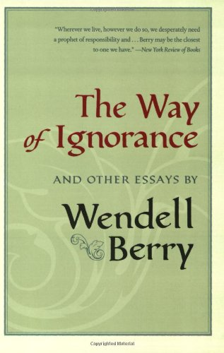 Way of Ignorance And Other Essays N/A edition cover
