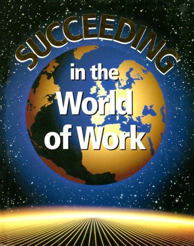 Succeeding in the World of Work  6th 1998 (Student Manual, Study Guide, etc.) edition cover