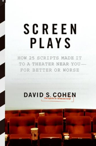 Screen Plays How 25 Scripts Made It to a Theater near You--For Better or Worse  2007 9780061189197 Front Cover