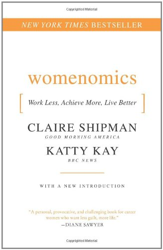 Womenomics Work Less, Achieve More, Live Better  2010 edition cover