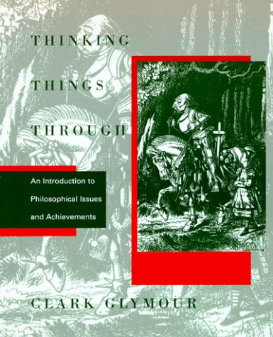 Thinking Things Through An Introduction to Philosophical Issues and Achievements  1997 (Reprint) edition cover