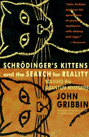 Schrodinger's Kittens and the Search for Reality Solving the Quantum Mysteries  1995 edition cover