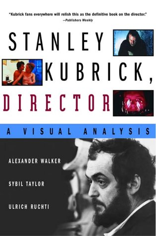Stanley Kubrick, Director A Visual Analysis Reprint edition cover
