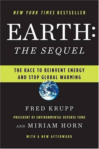 Earth, the Sequel The Race to Reinvent Energy and Stop Global Warming  2009 edition cover