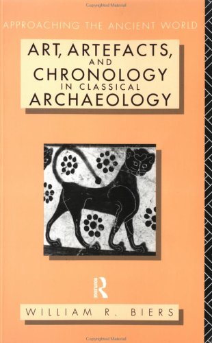 Art, Artifacts and Chronology in Classical Archaeology   1992 9780415063197 Front Cover
