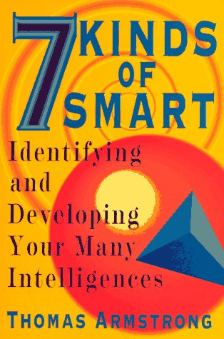 Seven Kinds of Smart Identifying and Developing Your Many Intelligences N/A edition cover