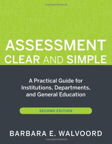 Assessment Clear and Simple A Practical Guide for Institutions, Departments, and General Education 2nd 2010 edition cover