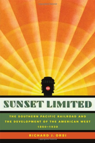 Sunset Limited The Southern Pacific Railroad and the Development of the American West, 1850-1930  2005 edition cover