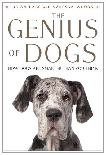 Genius of Dogs How Dogs Are Smarter Than You Think N/A edition cover