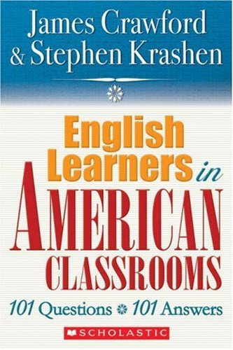 English Learners in American Classrooms 101 Questions, 101 Answers  2007 9780545005197 Front Cover