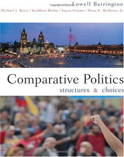 Comparative Politics Structures and Choices  2010 9780618493197 Front Cover