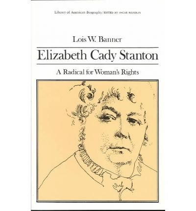 Elizabeth Cady Stanton A Radical for Women's Rights  1980 edition cover
