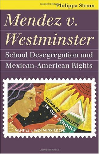 Mendez V. Westminster School Desegregation and Mexican-American Rights  2010 edition cover