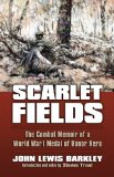Scarlet Fields The Combat Memoir of a World War I Medal of Honor Hero  2012 edition cover