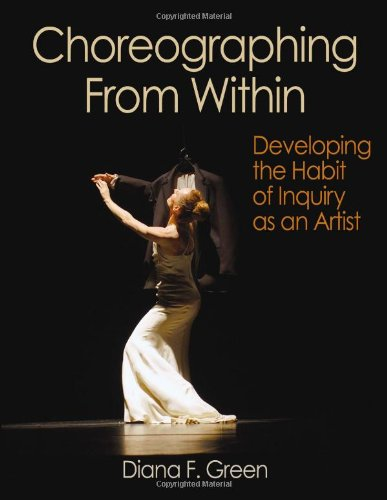 Choreographing from Within Developing the Habit of Inquiry as an Artist  2010 edition cover