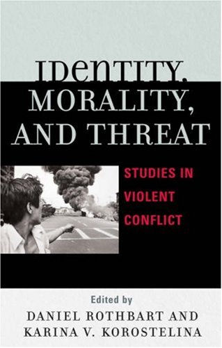 Identity, Morality, and Threat Studies in Violent Conflict N/A edition cover
