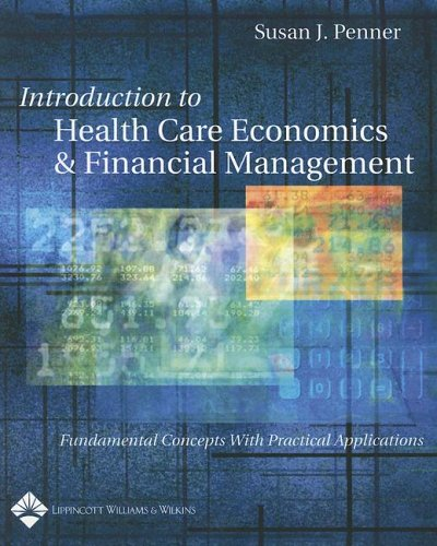 Introduction to Health Care Economics and Financial Management Fundamental Concepts with Practical Application  2004 edition cover