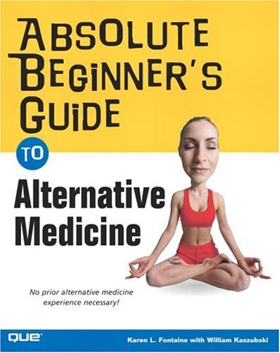 Absolute Beginner's Guide to Alternative Medicine   2004 edition cover