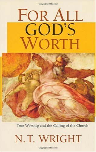 For All God's Worth True Worship and the Calling of the Christian Church  1997 edition cover