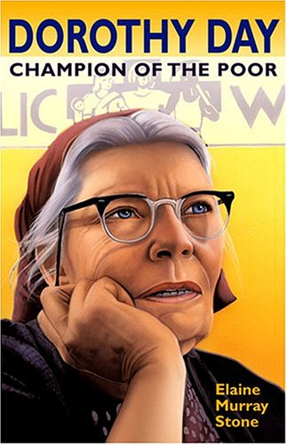 Dorothy Day : Champion of the Poor 1st 2004 edition cover