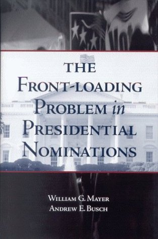 Front-Loading Problem in Presidential Nominations   2003 edition cover