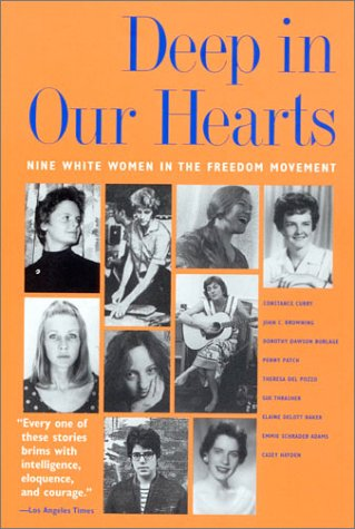 Deep in Our Hearts Nine White Women in the Freedom Movement  2000 9780820324197 Front Cover