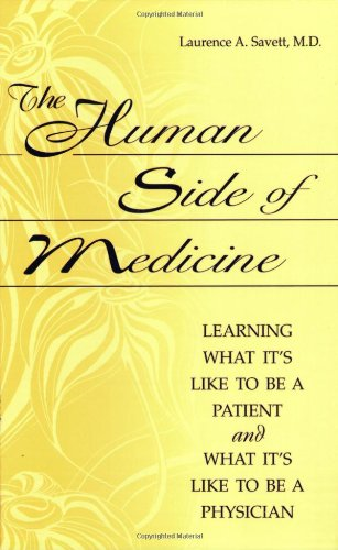 Human Side of Medicine Learning What It's Like to Be a Patient and What It's Like to Be a Physician  2002 edition cover