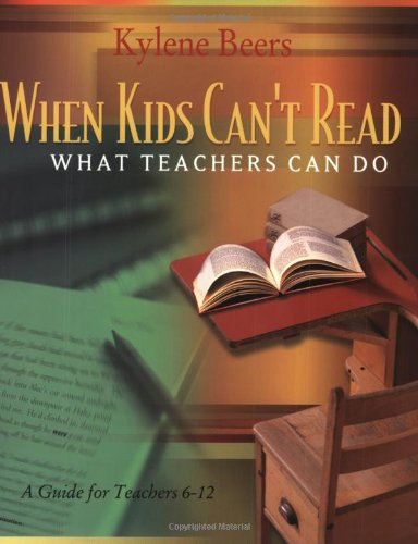 When Kids Can't Read - What Teachers Can Do A Guide for Teachers 6-12  2002 (Teachers Edition, Instructors Manual, etc.) 9780867095197 Front Cover