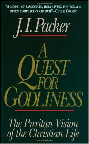 Quest for Godliness : The Puritan Vision of the Christian Life  1994 edition cover