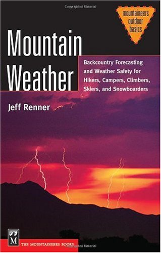 Mountain Weather Backcountry Forecasting and Weather Safety for Hikers, Campers, Climbers, Skiers and Snowboarders  2004 edition cover