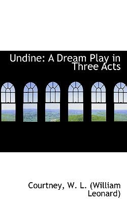 Undine : A Dream Play in Three Acts N/A 9781113489197 Front Cover