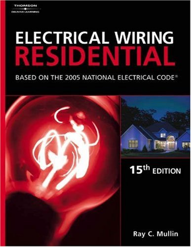 Electrical Wiring Residential Based on the 2005 National Electric Code 15th 2005 (Revised) 9781401850197 Front Cover