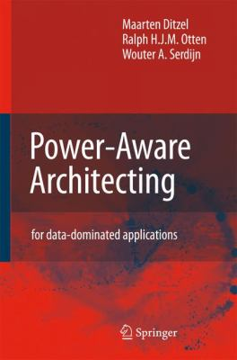 Power-Aware Architecting For Data-Dominated Applications  2007 9781402064197 Front Cover