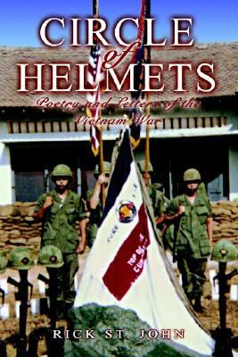 Circle of Helmets Poetry and Letters of the Vietnam War  2002 9781403364197 Front Cover