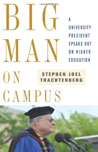 Big Man on Campus A University President Speaks Out on Higher Education  2008 edition cover