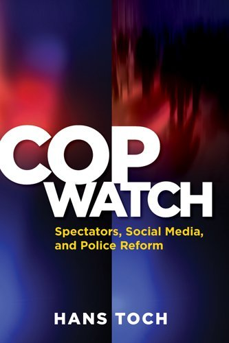 Cop Watch Spectators, Social Media, and Police Reform  2012 edition cover
