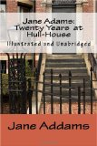 Jane Adams: Twenty Years at Hull-House (Illustrated and Unabridged)  N/A edition cover