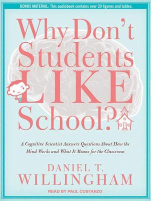 Why Don't Students Like School?: A Cognitive Scientist Answers Questions About How the Mind Works and What It Means for the Classroom Library Edition  2011 edition cover