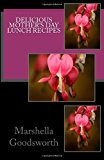 Delicious Mother's Day Lunch Recipes  N/A 9781492122197 Front Cover