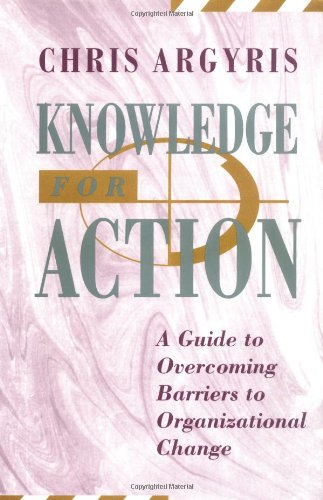 Knowledge for Action A Guide to Overcoming Barriers to Organizational Change  1993 edition cover