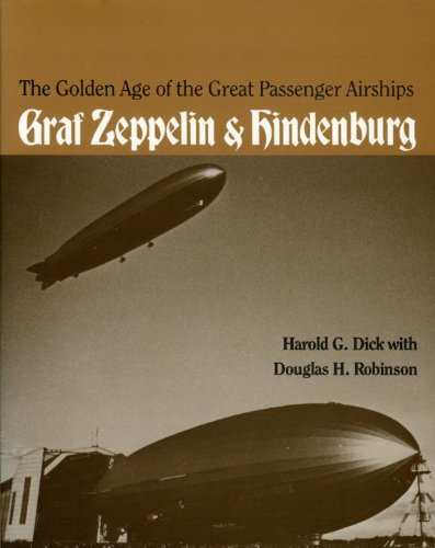 Golden Age of the Great Passenger Airships Graf Zeppelin and Hindenburg  1985 9781560982197 Front Cover