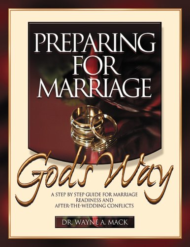 Preparing for Marriage God's Way : A Step by Step Guide for Marriage Readiness and after-the-Wedding Conflicts  1986 edition cover