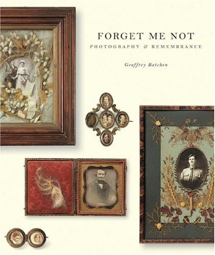 Forget Me Not Photography and Remembrance N/A 9781568986197 Front Cover