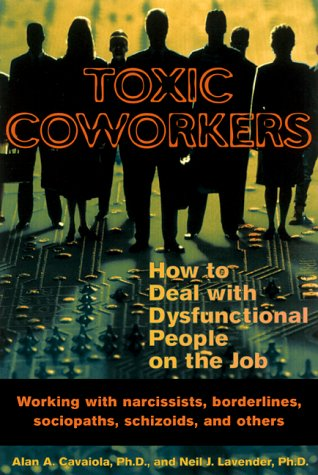 Toxic Coworkers How to Deal with Dysfunctional People on the Job  2000 edition cover