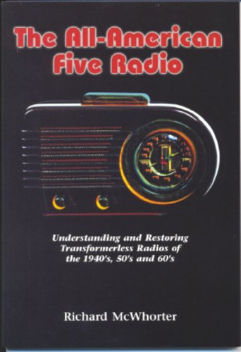 All American Five Radio Understanding and Restoring Transformerless Radios of the 1940's, 50's, and 60's  2003 edition cover