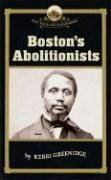 Boston's Abolitionists   2006 edition cover