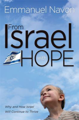 From Israel with Hope Why and How Israel Will Continue to Thrive N/A 9781933267197 Front Cover